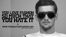 FRED HATES FASHION - You love Fashion So Much That You Hate It Jacob Linnett